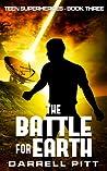 The Battle for Earth (Teen Superheroes, #3)