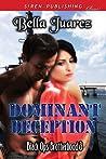 Dominant Deception by Bella Juarez