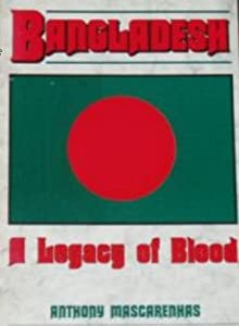 Bangladesh: A Legacy of Blood