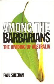 Among The Barbarians: The Dividing Of Australia