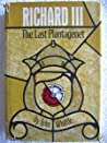 Richard III: The Last Plantagenet