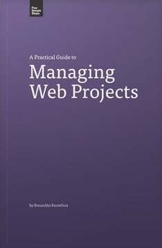 A Practical Guide to Managing Web Projects