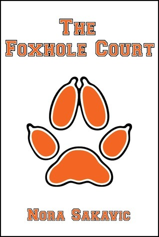 The Foxhole Court by Nora Sakavic