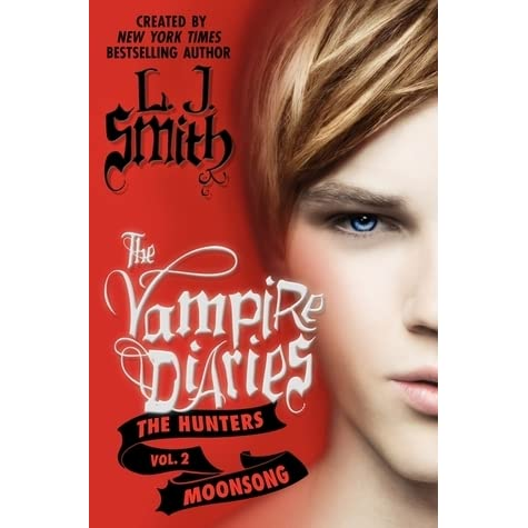 Moonsong (The Vampire Diaries: The Hunters, #2) by L J  Smith