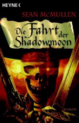 Die Fahrt der Shadowmoon by Sean McMullen