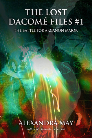 The Battle for Arcanon Major by Alexandra May