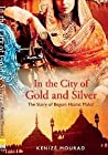 In the City of Gold and Silver:  The Story of Begum Hazrat Mahal