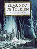 El Mundo de Tolkien: Pinturas de la Tierra Media