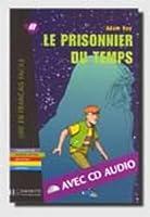 Le Prisonnier Du Temps. Lire En Francais Facile A2