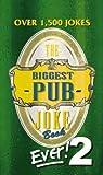 Biggest Pub Joke Book Ever! 2