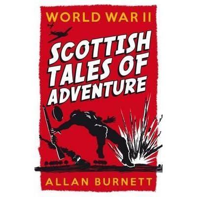 world war ii scottish tales of adventure burnett allan