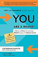 You Are a Brand!: In Person and Online, How Smart People Brand Themselves for Business Success