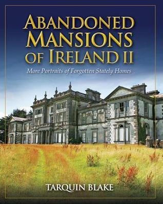 Abandoned Mansions of Ireland II: More Portraits of