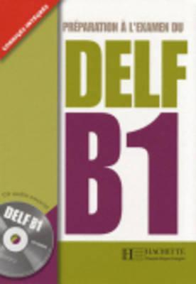 Preparation A L'Examen Du Delf Textbook B1 with CD by