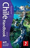 Chile Handbook, 6th: Travel guide to Chile