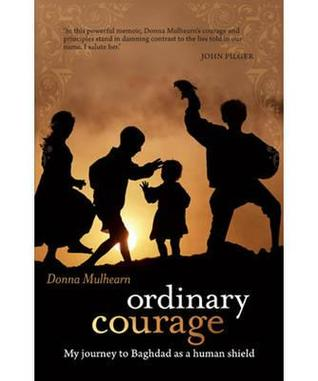 Ordinary Courage: My Journey to Baghdad as a Human Shield