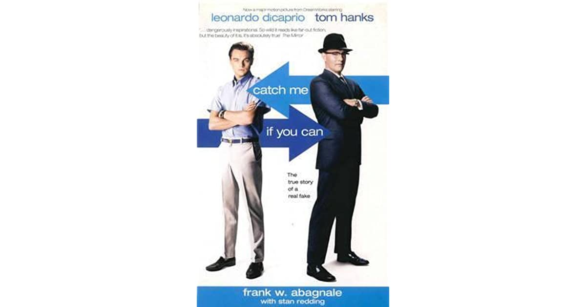 catch me if you can the true story of a real fake by frank w abagnale