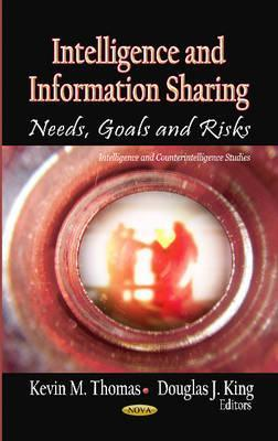 Intelligence and Information Sharing: Needs, Goals and Risks