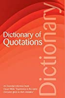 The Dictionary of Quotations (Wordsworth Reference)