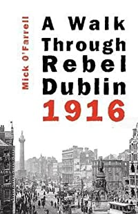 A Walk Through Rebel Dublin 1916