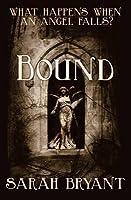 Bound. Sarah Bryant
