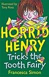 Horrid Henry Tricks the Tooth Fairy (Horrid Henry, #3)