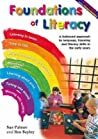 Foundations Of Literacy: A Balanced Approach To Language, Listening And Literacy Skills In The Early Years
