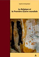 La Belgique Et La Premiere Guerre Mondiale: Traduit Du Neerlandais Par Claudine Spitaels Et Marnix Vincent- Troisieme Tirage