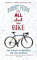 It's All About the Bike: In Pursuit Of Happiness On Two Wheels