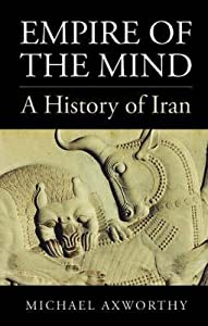 Empire of the Mind: A History of Iran