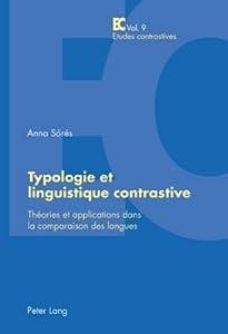 Typologie Et Linguistique Contrastive: Th�ories Et Applications Dans La Comparaison Des Langues