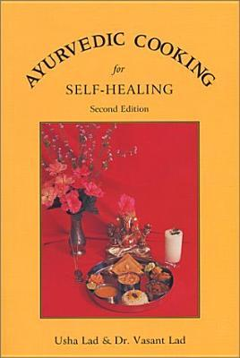 Ayurvedic Cooking for Self Healing by Usha Lad