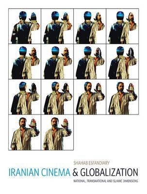 Iranian Cinema and Globalization: National, Transnational, and Islamic Dimensions