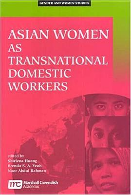 Asian Women As Transnational Domestic Workers (Gender And Women Studies)