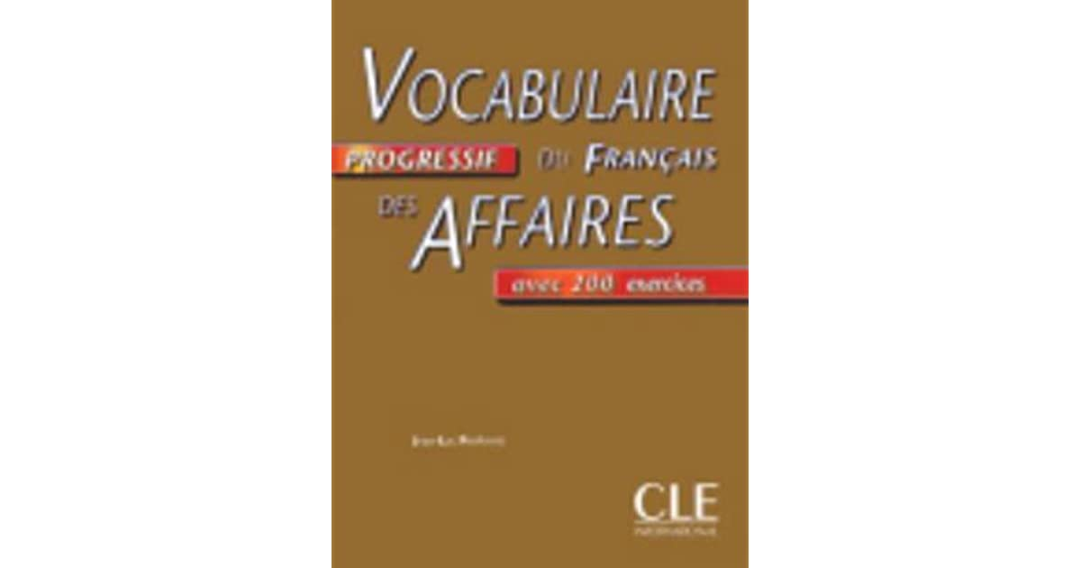 Vocabulaire progressif du franais des affaires avec 200 exercices vocabulaire progressif du franais des affaires avec 200 exercices by jean luc penfornis fandeluxe Image collections
