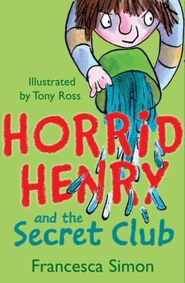 Horrid Henry and the Secret Club