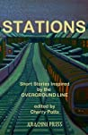 Stations: Short Stories Inspired by the Overground Line
