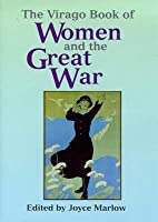 The Virago Book of Women and the Great War, 1914-18
