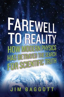 Farewell to Reality  How Modern Phys