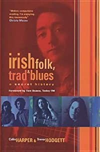 Irish Folk, Trad & Blues: A Secret History