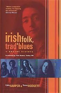Irish Folk, Trad & Blues: A Secret History