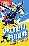 An Optimists Tour of the Future by Mark Stevenson