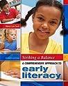 Striking a Balance: A Comprehensive Approach to Early Literacy: A Comprehensive Approach to Early Literacy