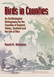 Birds in Counties: An Ornithological Bibliography of the Counties of England, Wales, Scotland and the Isle of Man