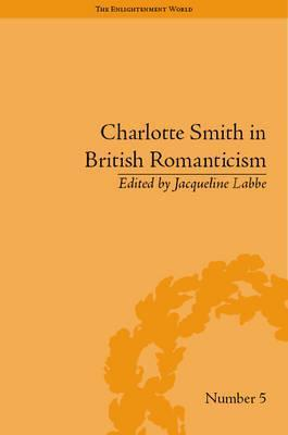 Charlotte Smith in British Romanticism The Enlilghtenment World
