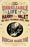 The Unreliable Life of Harry the Valet: The Great Victorian Jewel Thief audiobook download free