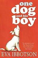 One Dog and His Boy. Eva Ibbotson