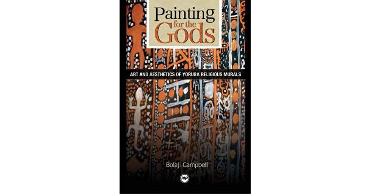 Painting for the Gods: Art and Aesthetics of Yoruba