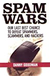 Spam Wars: Our Last Best Chance to Defeat Spammers, Scammers and Hackers