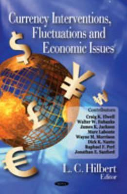 Currency Interventions Fluctuations and Economic Issues